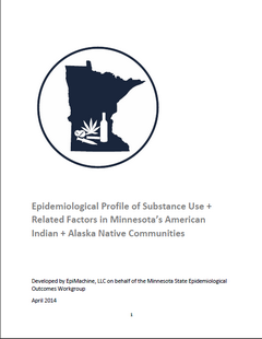 Thumbnail image of the cover of the Epidemiological Profile of Substance Use and Related Factors in Minnesota's American Indian and Alaska Native Communities